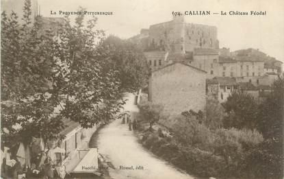 """CPA FRANCE 83 """" Callian, Le château féodal"""""""
