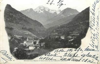 """CPA FRANCE 73 """" Brides les Bains, Les glaciers de la Vanoise"""""""