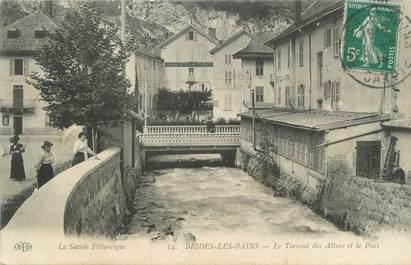 """CPA FRANCE 73 """" Brides les Bains, Le Torrent des Allues et le pont"""""""