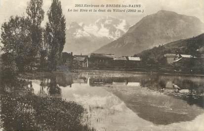 """CPA FRANCE 73 """" Environs de Brides les Bains, Le Lac Bleu et le Dent du Villard"""""""