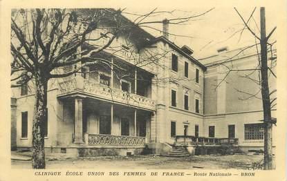 """CPA FRANCE 69 """" Bron, Clinique Ecole Union des Femmes de France"""""""