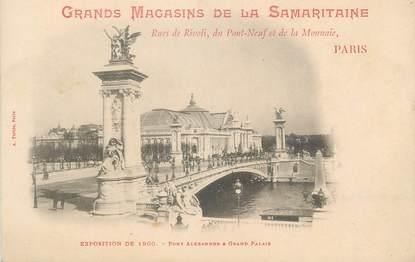 """CPA FRANCE 75 """"Paris, Exposition universelle 1900, Pont Alexandre et Grand Palais"""" / PUBLICITE SAMARITAINE"""