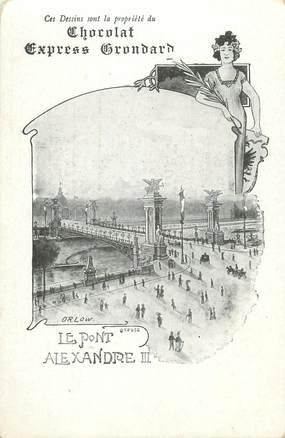 """CPA FRANCE 75 """"Paris, Exposition universelle 1900, Le Pont Alexandre III"""" / PUBLICITE CHOCOLAT GRONDARD"""