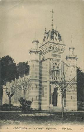 """CPA FRANCE 33 """"Arcachon, la Chapelle Algérienne"""""""