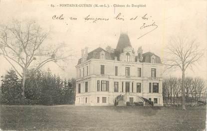 "CPA FRANCE 49 ""Fontaine Guérin, Chateau du Dauphiné"""