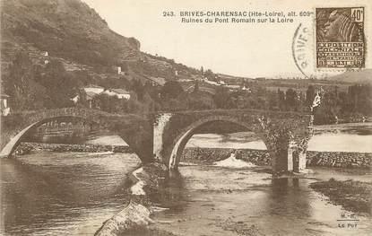"""/ CPA FRANCE 43 """"Brives Charensac, ruines du pont romain sur la Loire"""""""