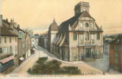 """CPA FRANCE 70 """"Vesoul, Eglise St Georges, Rue du Palais"""""""