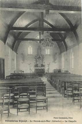 """/ CPA FRANCE 14 """"Le Home sur Mer, préventorium Saint Joseph, la chapelle"""""""