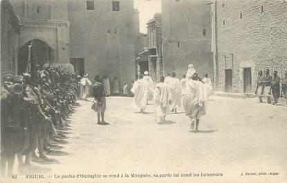 "CPA ALGERIE ""Figuig, la garde du Pacha"" / GEISER"