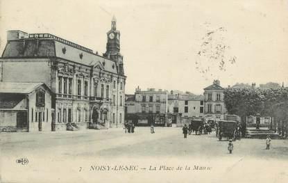 """CPA FRANCE 93 """" Noisy le Sec, la place et la mairie """""""