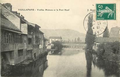 """CPA FRANCE 25 """"Vuillafans, vieilles maisons et le pont neuf"""""""
