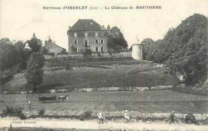 """/ CPA FRANCE 39 """"Environs d'Orgelet, le château de Moutonne"""""""