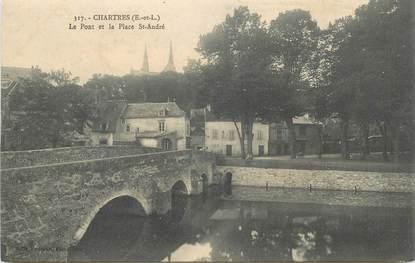 """CPA FRANCE 28 """"Chartres, le pont et la Place Saint André"""""""