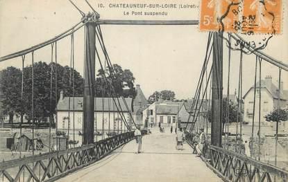 """/ CPA FRANCE 45 """"Châteauneuf sur Loire, le pont suspendu"""""""