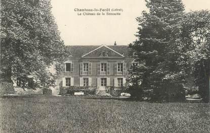 """/ CPA FRANCE 45 """"Chanteau la Forêt, le château de la Brossette"""""""