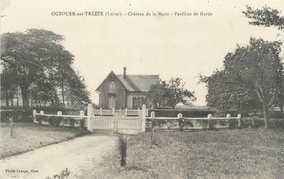"""/ CPA FRANCE 45 """"Ouzouer sur Trézée, château de la Barre, pavillon de Garde"""""""