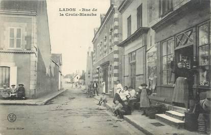 """/ CPA FRANCE 45 """"Ladon, rue de la Croix Blanche"""""""