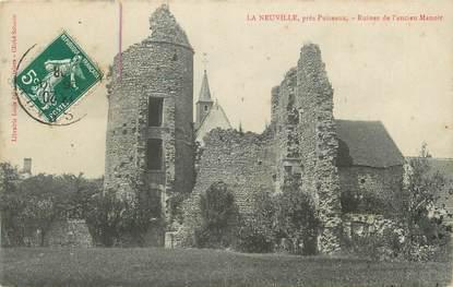 """/ CPA FRANCE 45 """"La Neuville, ruines de l'ancien manoir"""""""
