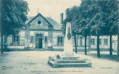 """CPA FRANCE 18 """"Argent, place de la mairie et monument aux morts"""""""