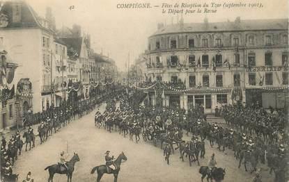 """CPA FRANCE 60 """"Compiègne, Fêtes de Réception du Tzar"""""""
