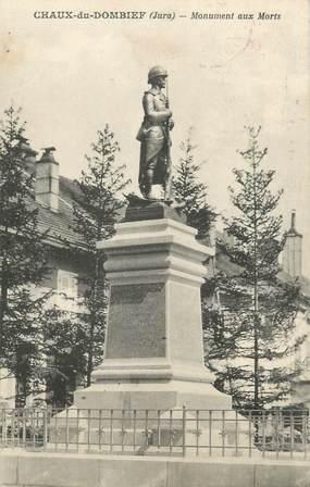 """/ CPA FRANCE 39 """"Chaux de Dombief, monument aux morts"""""""