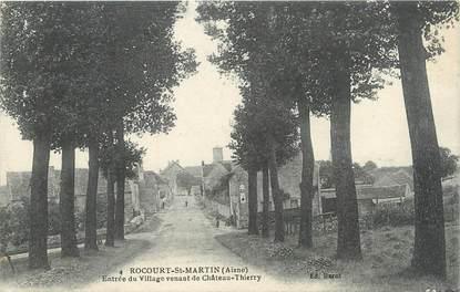 """/ CPA FRANCE 02 """"Rocourt Saint Martin, entrée du village venant de château Thierry"""""""