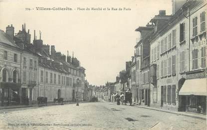 """/ CPA FRANCE 02 """"Villers Cotterêts, place du marché et la rue de Paris"""""""