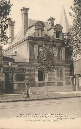 """/ CPA FRANCE 02 """"Soissons, hôtel de la Tourelle"""""""