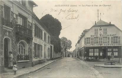 """/ CPA FRANCE 02 """"Jaulgonne, la place et rue du Charmel"""""""
