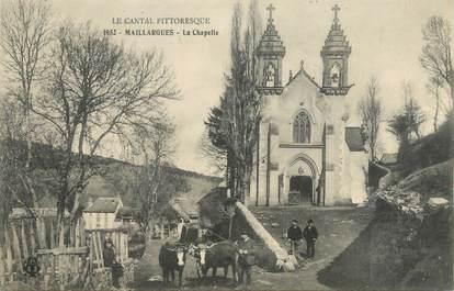 "/ CPA FRANCE 15 ""Maillargues, la chapelle"""