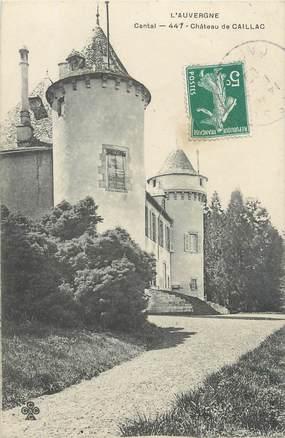 "/ CPA FRANCE 15 ""Château de Caillac"""