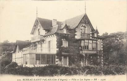 """/ CPA FRANCE 17 """"Bureau Saint Palais, villa les Sapins"""""""