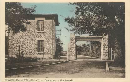 """/ CPA FRANCE 17 """"Chapelle des Pots, sanatorium, conciergerie"""""""