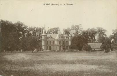 """/ CPA FRANCE 80 """"Pendé, le château"""""""