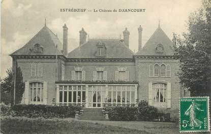 """/ CPA FRANCE 80 """"Estréboeuf, le château de Drancourt"""""""