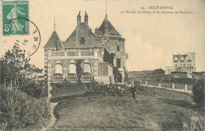 """/ CPA FRANCE 80 """"Ault Onival, le moulin de Pierre et le château du Moulinet"""""""