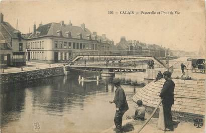"""/ CPA FRANCE 62 """"Calais, passerelle et pont de Vie"""""""
