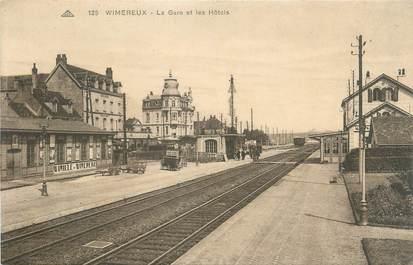 """/ CPA FRANCE 62 """"Wimereux, la gare et les hôtels"""""""