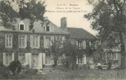 "/ CPA FRANCE 62 ""Samer, château de Le Toquoi"""