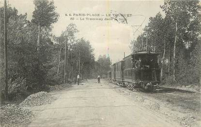 "/ CPA FRANCE 62 ""Le Touquet"" / TRAMWAY"