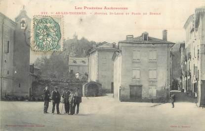 "CPA FRANCE 09 "" Ax les Thermes, hospital St Louis, place du Breilh """
