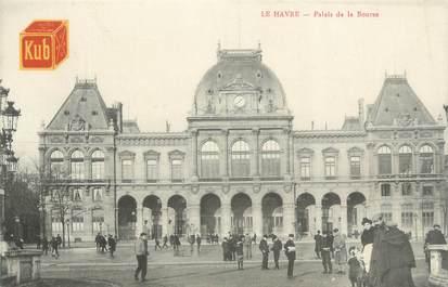 """CPA FRANCE 76 """" Le Havre, palais de la bourse """""""