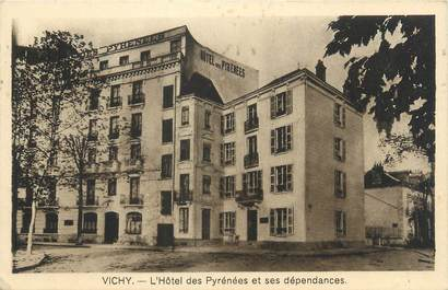 """/ CPA FRANCE 03 """"Vichy, l'hôtel des Pyrénées et ses dépendances"""""""