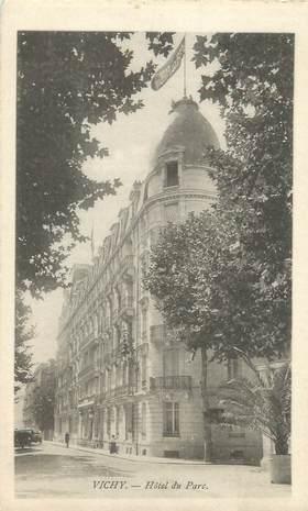 """/ CPA FRANCE 03 """"Vichy, hôtel du Parc"""""""