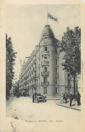 """/ CPA FRANCE 03 """"Vichy, hôtel du Parc """""""