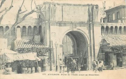 """/ CPA FRANCE 84 """"Avignon, porte de l'Oulle avant sa démolition"""""""