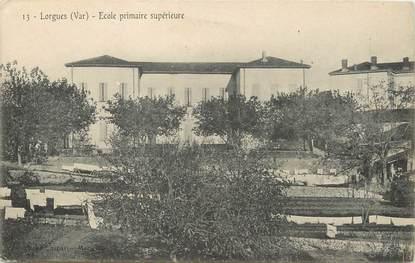 """/ CPA FRANCE 83 """"Lorgues, école primaire supérieure"""""""