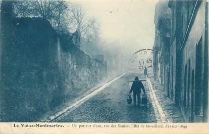 """CPA FRANCE 75018 """"Paris, le vieux Montmartre, un porteur d'eau, rue des Saules"""""""
