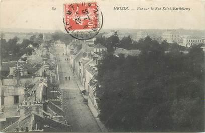 "CPA FRANCE 77 ""Melun, la rue Saint Barthélémy"""