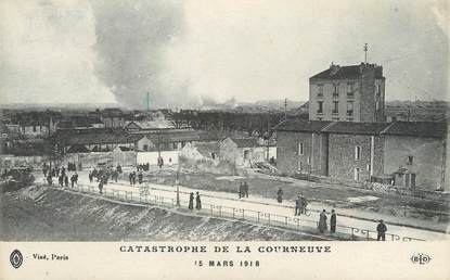 "CPA FRANCE 93 ""Catastrophe de la Courneuve, 15 mars 1918"""